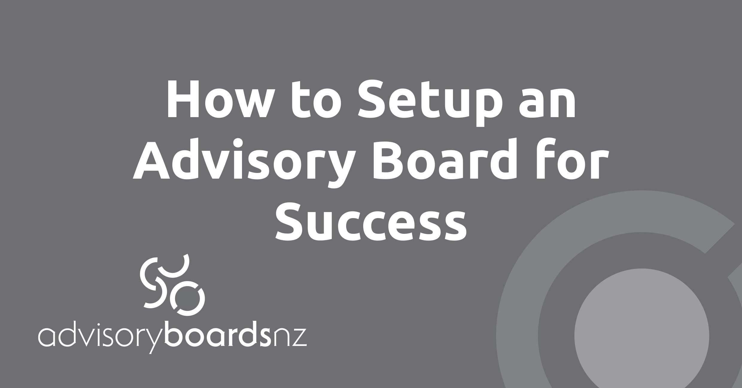 How to Setup an Advisory Board for Success - Webinar