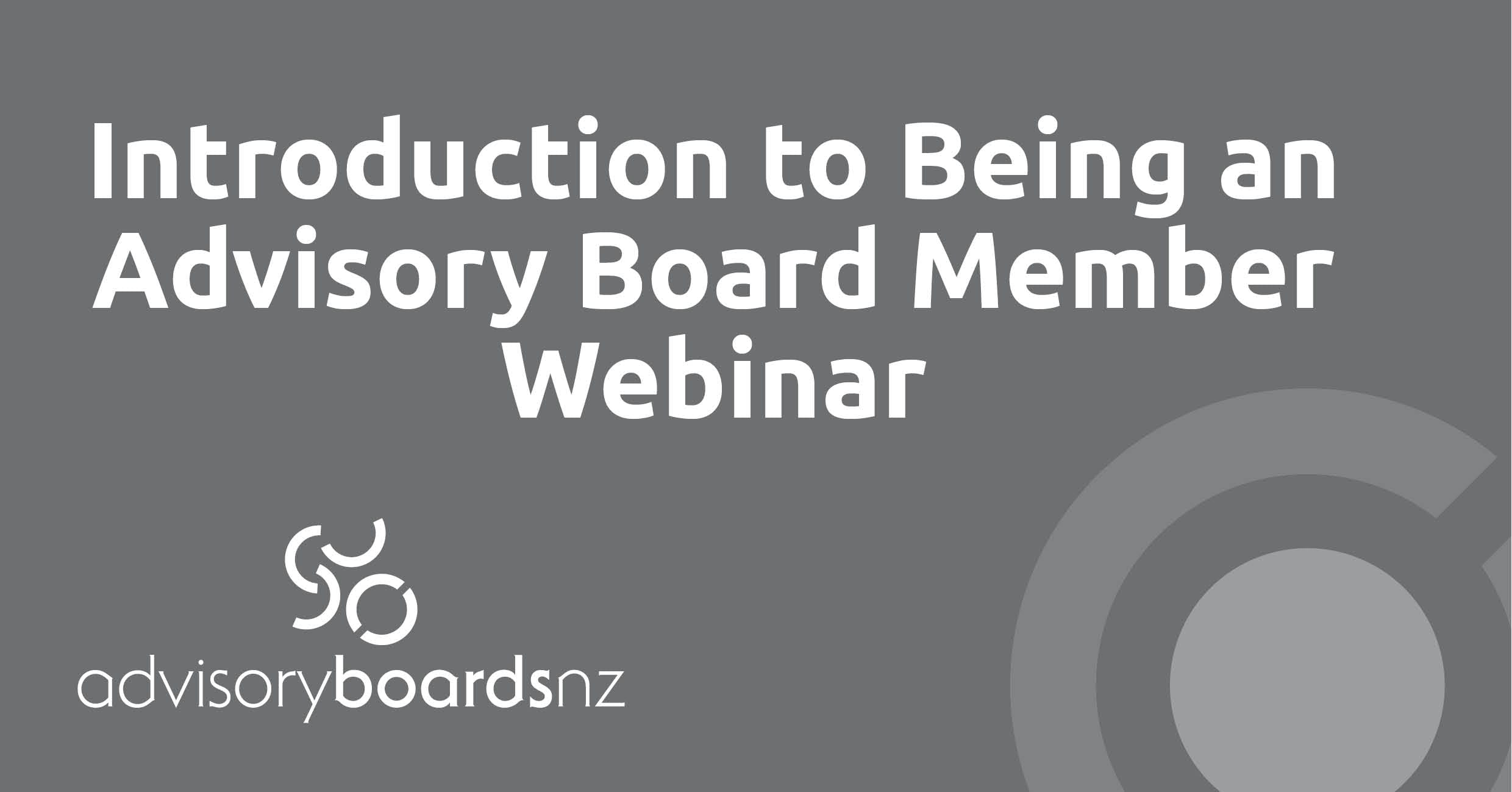 Introduction to Being an Advisory Board Member - Webinar
